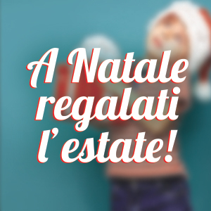 A-Natale-regalati-l'estate_300x300